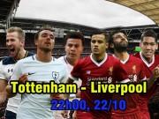 """Tottenham - Liverpool: Quyết phá dớp sân nhà,  """" uy hiếp """"  MU"""