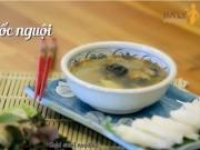 Ẩm thực - Bí quyết nấu bún ốc nguội chuẩn vị Hà Nội xưa