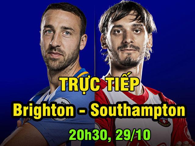 TRỰC TIẾP Brighton - Southampton: Chờ tin vui trên sân nhà