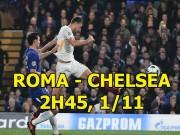 AS Roma - Chelsea: Conte lâm nguy, chờ Hazard - Morata cứu giá