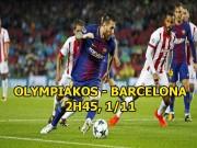 Bóng đá - Olympiakos - Barcelona: Messi thăng hoa, Barca nghiền nát mọi vật cản