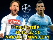 Bóng đá - Chi tiết Napoli - Man City: Chấm dứt hy vọng (KT)