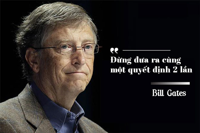 Những câu nói 'đáng giá ngàn vàng' của Bill Gates, không đọc phí cả đời - 4