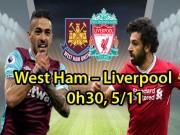 """West Ham - Liverpool: Muốn hạ  """" Búa tạ """" , cậy nhờ  """" thương binh """""""