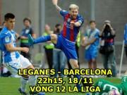 "Leganes - Barcelona: Messi đụng  "" bức tường """