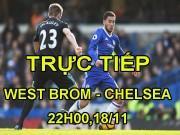 TRỰC TIẾP bóng đá West Brom - Chelsea: Song tấu Hazard - Morata