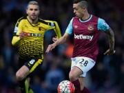 Chi tiết Watford - West Ham: Thế trận nhàn nhã (KT)