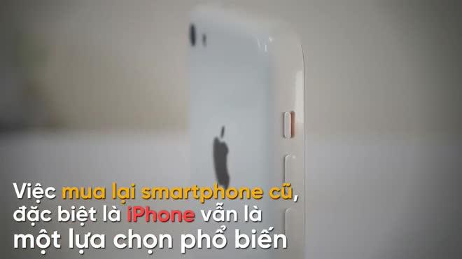 """5 """"bí kíp"""" cần phải nắm vững trước khi bỏ tiền sắm iPhone cũ"""