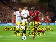 TRỰC TIẾP Sevilla - Liverpool: Bàn thắng ngay phút thứ 2