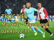 """TRỰC TIẾP bóng đá Man City - Feyenoord: Không nghỉ ngơi,  """" xơi tái """"  khách"""