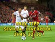TRỰC TIẾP bóng đá Sevilla - Liverpool: Quyết chiến vì vé vàng