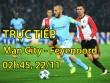TRỰC TIẾP bóng đá Man City - Feyenoord: Ronaldinho nể phục Guardiola