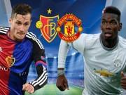 TRỰC TIẾP bóng đá Basel - MU: Pogba không làm MU tiến bộ