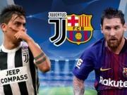 """TRỰC TIẾP bóng đá Juventus - Barcelona: Thảm họa hàng thủ  """" bà đầm già """""""