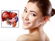 Làm đẹp thời hiện đại - Bảo vệ gan, bảo vệ sức khỏe cả gia đình