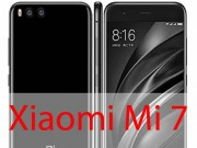 """Xiaomi Mi 7 trang bị cấu hình quá  """" khủng """" , giá tầm trung"""