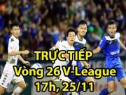 TRỰC TIẾP vòng 26 V-League: Samson kiếm 11m hụt