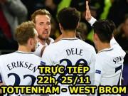 TRỰC TIẾP bóng đá Tottenham - West Brom: Kane nghĩ vô địch C1 không khó