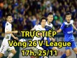 TRỰC TIẾP vòng 26 V-League: Hà Nội dẫn 2 bàn