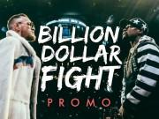Thể thao - Siêu nóng: 1 tỷ đô để Mayweather đánh UFC, McGregor chờ phục thù