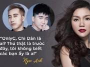 Đời sống Showbiz - Những lần sao Việt gây bão với phát ngôn không biết tới sự tồn tại của người khác