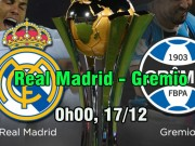 """Bóng đá - Real Madrid – Gremio: Đuổi kịp Barca, cúp vàng đón """"Siêu kinh điển"""""""