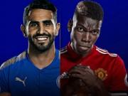 """Bóng đá - Leicester City - MU: Quẳng mối lo League Cup, tìm vui tại """"hang Cáo"""""""