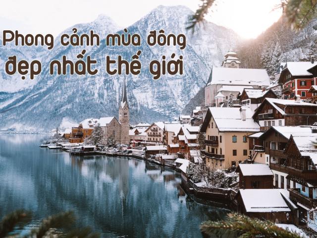 Những phong cảnh mùa đông đẹp nhất thế giới